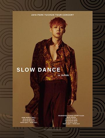 2019 PARK YUCHUN TOUR CONCERT 'SLOW DANCE' in JAPAN